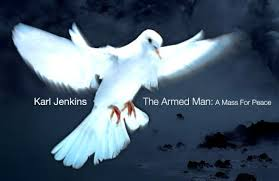 Karl Jenkins' The Armed Man: A Mass for Peace